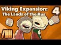 Viking Expansion   The Lands Of The Rus   Extra History   #4