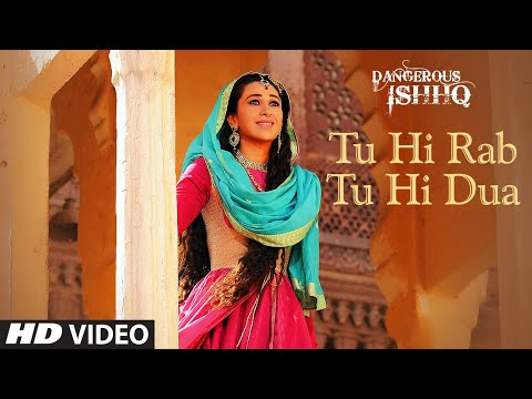 tu Hi Rab Tu Hi Dua Video Song Dangerous Ishq | Karishma Kapoor, Rajneesh Duggal video
