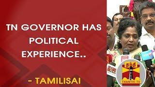 TN Governor Banwarilal Purohit has Political Experience - Tamilisai Soundararajan | Thanthi TV