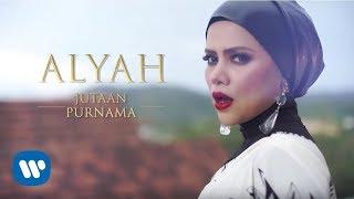 Alyah - Jutaan Purnama (Official Music Video)