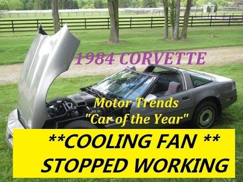 1984 Corvette  my radiator cooling fan stopped working