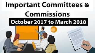 Important Committees & Commissions of last 6 months - October 2017 to March 2018 - Current affairs