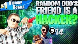 Random Duo's Friend Is A Hacker? (Fortnite Battle Royale)