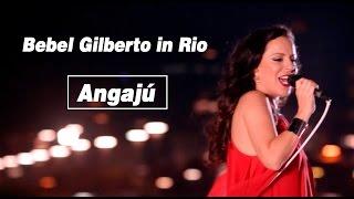 Bebel Gilberto 34 Aganjú 34 Ao Vivo Bebel Gilberto In Rio
