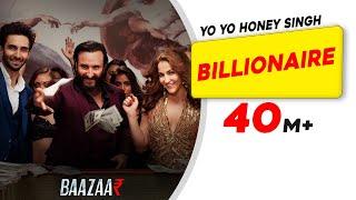 Billionaire  Yo Yo Honey Singh  Baazaar  Saif Ali