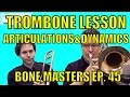 Bone Masters: Ep. 45 - Craig Gosnell- Articulations, Dynamics, Bass Trombone - Lesson Master Class