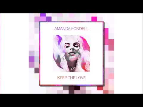 Amanda Fondell - Keep The Love