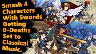 Smash 4 Characters With Swords Getting 0-Deaths Set to Classical Music.