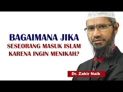 Bagaimana Jika Seseorang Masuk Islam Karena Ingin Menikah? | Dr. Zakir Naik