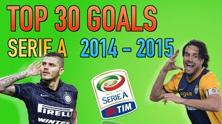 TOP 30 GOALS • SERIE A 2014/15 • I GOL PIU