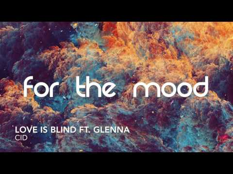 CID - Love is Blind ft. Glenna