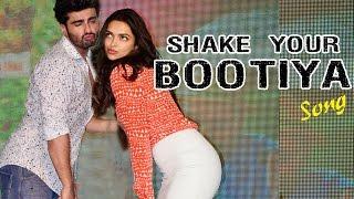 Shake Your Bootiya- Finding Fanny | Deepika Padukone & Arjun Kapoor RELEASES