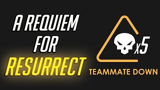 A Requiem for Resurrect - Overwatch