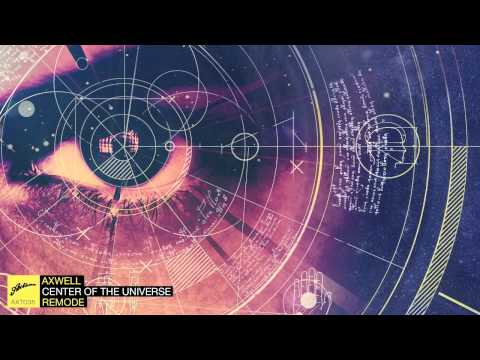 Axwell - Center Of The Universe (Remode) (Official)