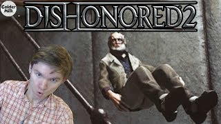 Dishonored 2 - Episode 3 - COME ON ANTON!!