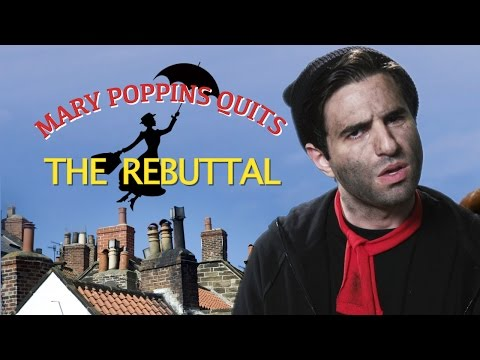 Mary Poppins Quits: The Rebuttal (w/ Remy)