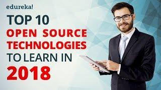 Top 10 Open Source Technologies In 2018 | Trending Technologies 2018 | Edureka