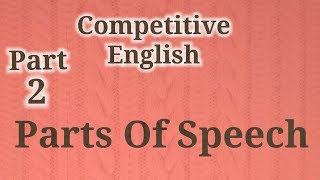 Competitive English Part 2 {Parts of Speech}