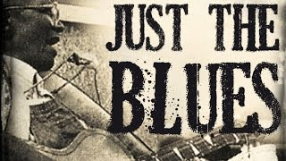 Just The Blues - Real Delta Blues