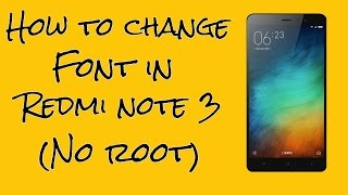 How to change redmi note 3 font style (without root)