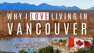 Why I Love Living In Vancouver, Canada
