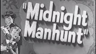 Midnight Manhunt (1945) [Comedy] [Crime] [Mystery]  from Timeless Classic Movies