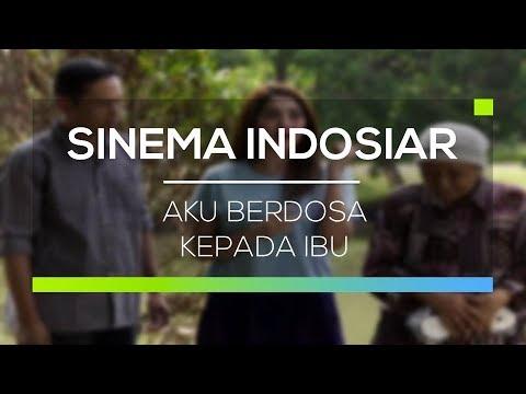 download lagu Sinema Indosiar - Aku Berdosa Kepada Ibu gratis