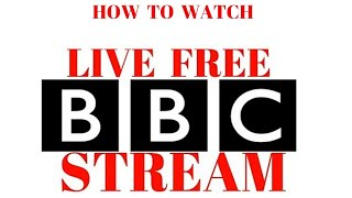 Live Streaming FREE stream BBC America World News One Scotland Parliament Wales Two Three Four CBBC