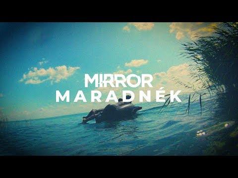 Mirror - Maradnék (Hivatalos videóklip)