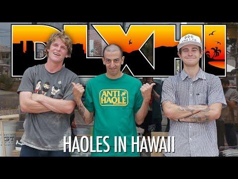 DLXHI : Haoles in Hawaii : Busenitz, Gerwer, Anderson