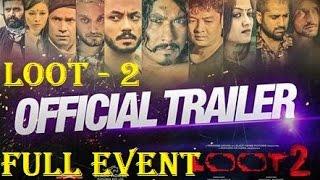 'LOOT 2' Trailer   Launch Event   Nischal Basnet   Alisha Rai