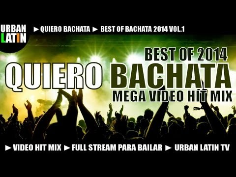 QUIERO BACHATA 2014 ► BEST OF BACHATA 2014 ► VIDEO HIT MIX ► GRUPO EXTRA PRINCE ROYCE ROMEO SANTOS