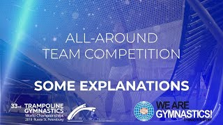 2018 Trampoline Worlds All about the All-around Team competition We are Gymnastics !