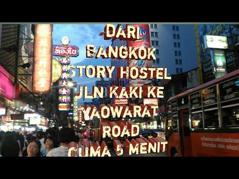 Dari Bangkok Story Hostel Jln kaki ke ChinaTown cuma 10 menit (2017)