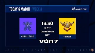 VÁN 7 VN vs TPE - Trận đấu cảm xúc nhất của chung kết AWC 2019