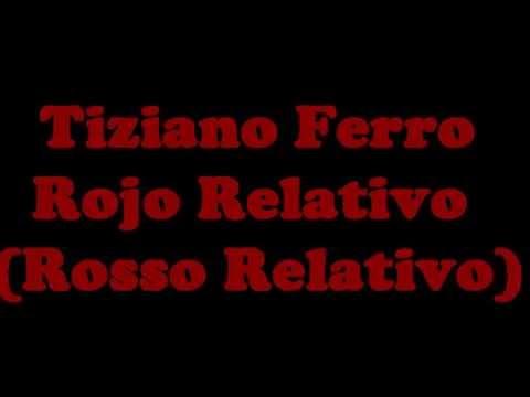 Tiziano Ferro - Rojo Relativo (Rosso Relativo)