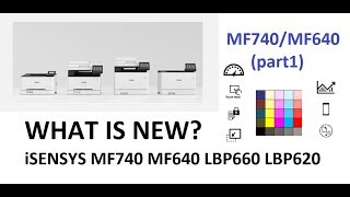 iSENSYS LBP620 LBP660 MF640 and MF740 series (part1) - What is new