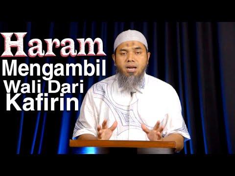 Serial Aqidah Islam 59: Haramnya Wali Dari Orang Kafir - Ustadz Afifi Abdul Wadud