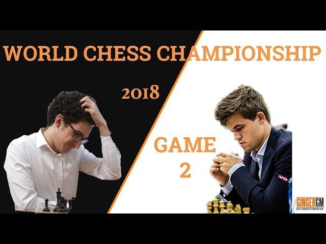 2018 World Chess Championship Game 2  Magnus Carlsen vs Fabiano Caruana