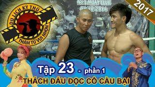 Gặp gỡ 'Độc cô cầu bại' Muay Việt Nam Nguyễn Trần Duy Nhất | NTTVN #23 | Phần 1 | 080617 💪