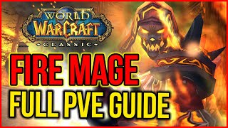 WoW Classic - Fire Mage PVE Dps Guide | Stats, Talents, Rotation, Gameplay