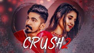 Crush 2: Nishant Rana, Neetu Bhalla (Full Song) Sihag Bros | Pritpal Singh | Latest Punjabi Song