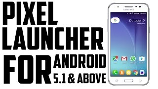 How to install Pixel Launcher on Android 5.1 and above