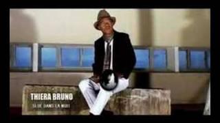 Thiera Bruno ( Seul Dans La Nuit)