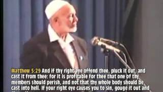 Ahmed Deedat Answer – Did Jesus really say 'PLUCK OUT YOUR EYE' to stop sinning