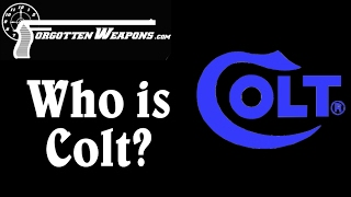 Who is Colt? A History of the Colt Patent Firearms Manufacturing Company