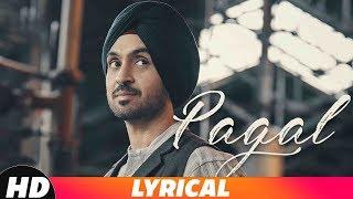 PAGAL Lyrical Video  Diljit Dosanjh  New Punjabi S
