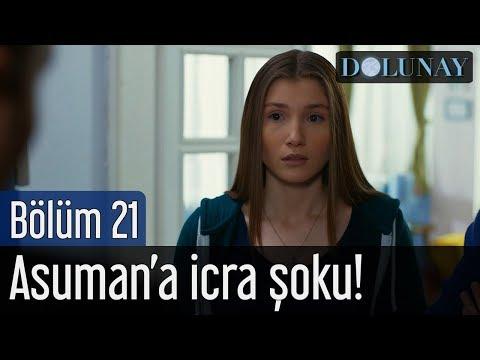 Dolunay 21. Bölüm - Asuman'a İcra Şoku
