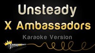 Download Lagu X Ambassadors - Unsteady (Karaoke Version) Gratis STAFABAND