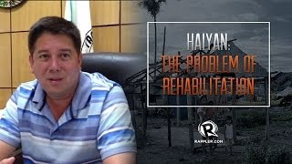 Haiyan: The problem of rehabilitation